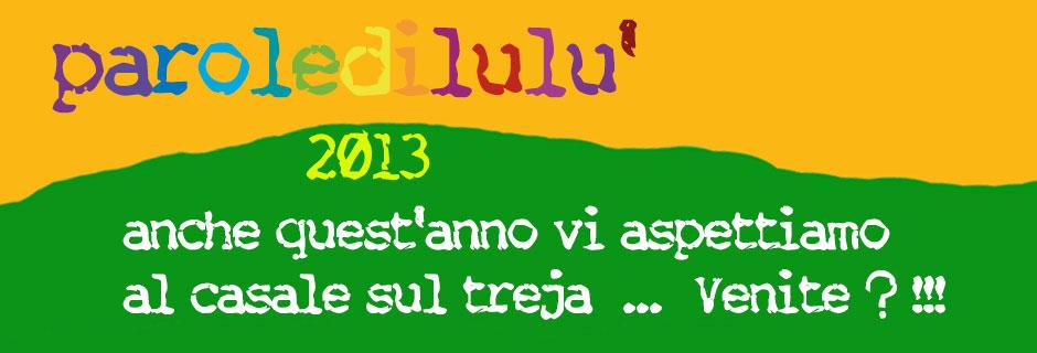 30 Agosto 2013 Quarta edizione di Parole di Lulù