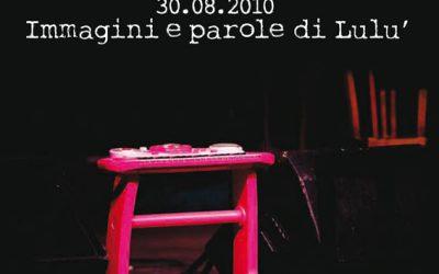 30.08.2010 Immagini e parole di Lulù